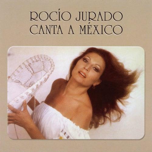Canta A Mexico by Rocio Jurado