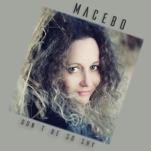 Don't Be so Shy de Macebo
