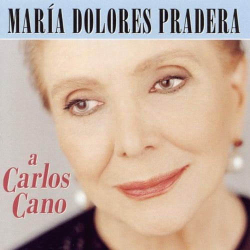 A Carlos Cano de Maria Dolores Pradera