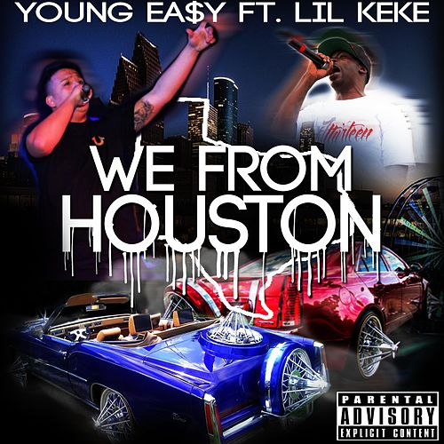 We from Houston by Young Ea$y