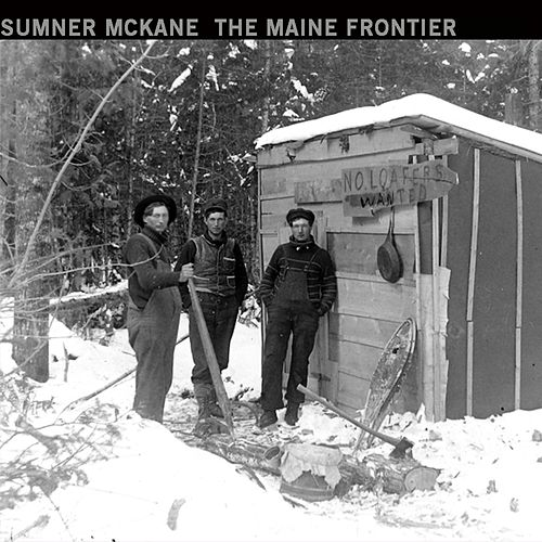 The Maine Frontier (Original Motion Picture Soundtrack) de Sumner McKane