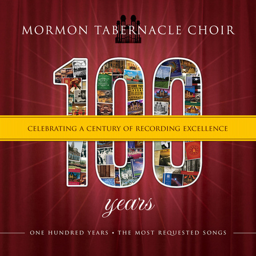 100 Years: Celebrating a Century of Recording Excellence von The Mormon Tabernacle Choir