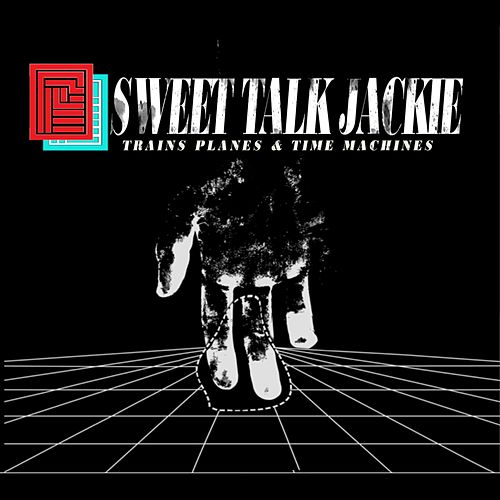 Trains Planes & Time Machines by Sweet Talk Jackie