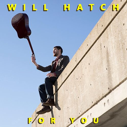 For You by Will Hatch