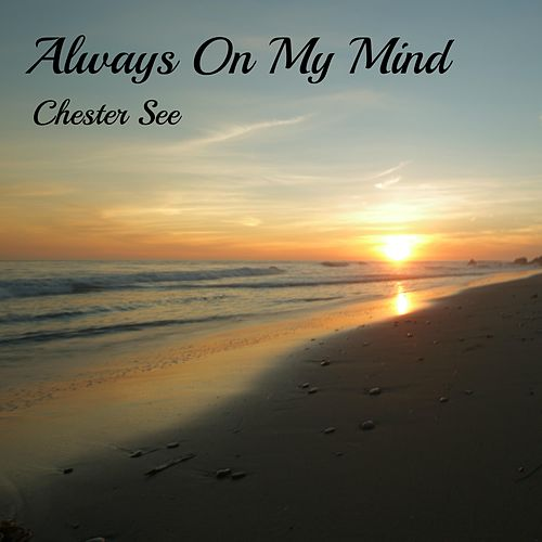 Always on My Mind by Chester See