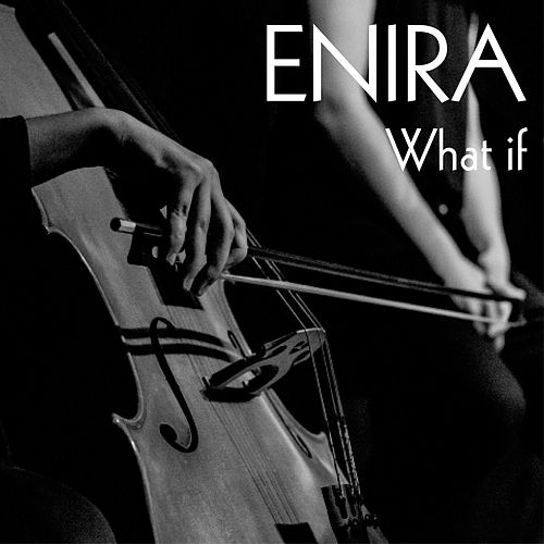 What If by Enira