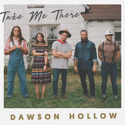 Take Me There by Dawson Hollow