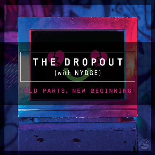 Old Parts, New Beginning by DropOut
