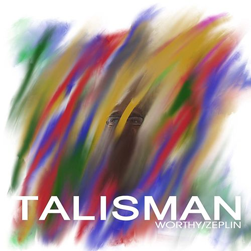 Talisman by Worthy / Zeplin