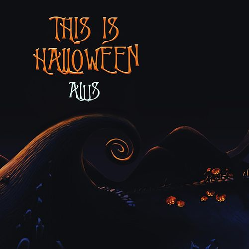 This Is Halloween by Alus