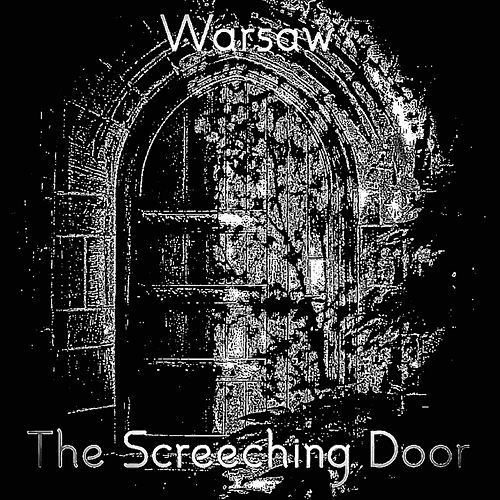 The Screeching Door by Warsaw