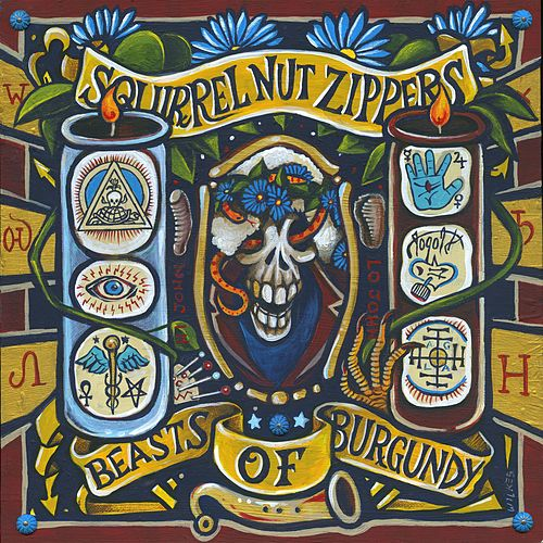 Beasts of Burgundy von Squirrel Nut Zippers
