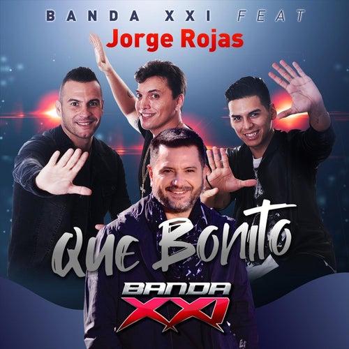 Que Bonito (feat. Jorge Rojas) de Banda XXI