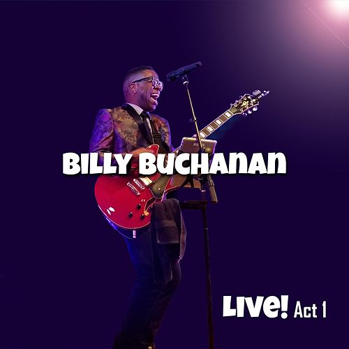 Live! Act 1 by Billy Buchanan