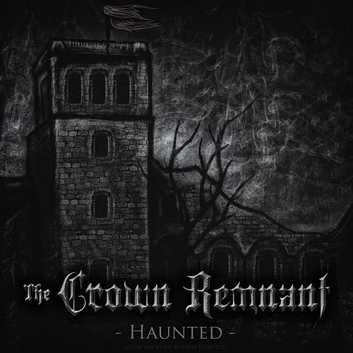 Haunted by The Crown Remnant