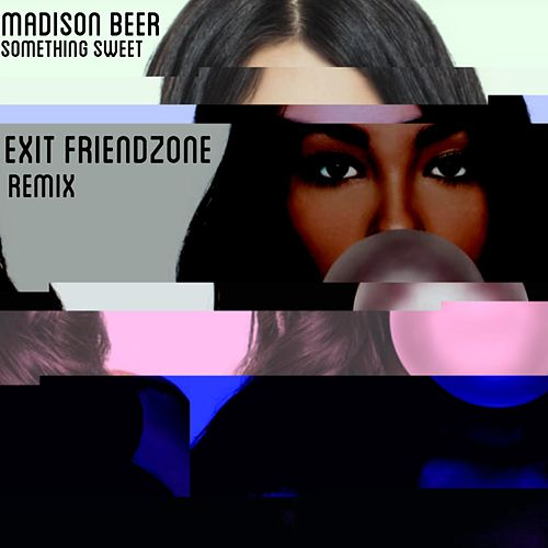Something Sweet (Exit Friendzone Remix) de Madison Beer