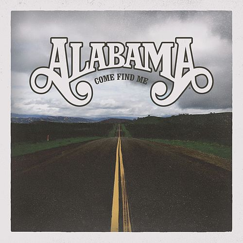 Come Find Me by Alabama
