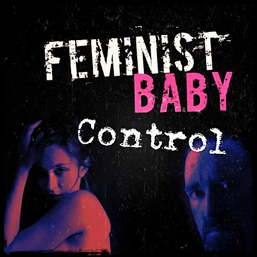 Control by Feminist Baby