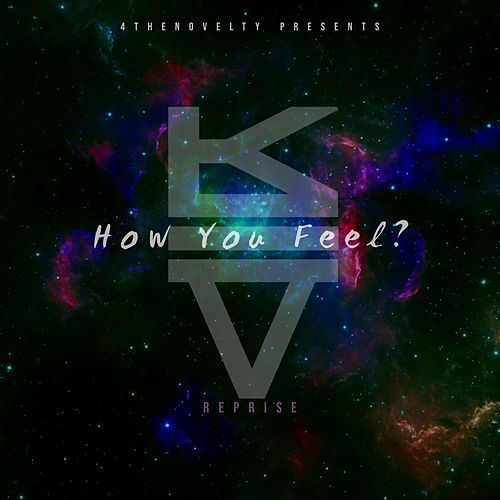 How You Feel (Reprise) by Kev