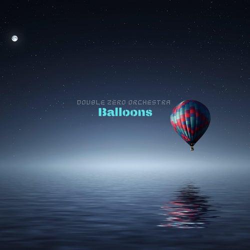 Balloons de Double Zero Orchestra