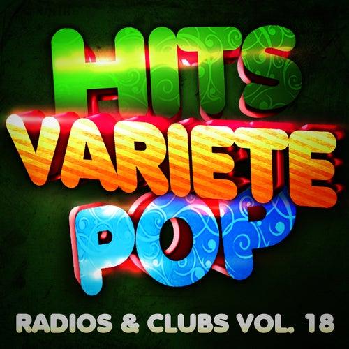 Hits Variété Pop Vol. 18 (Top Radios & Clubs) by Hits Variété Pop