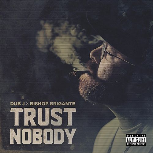 Trust Nobody by Dub J