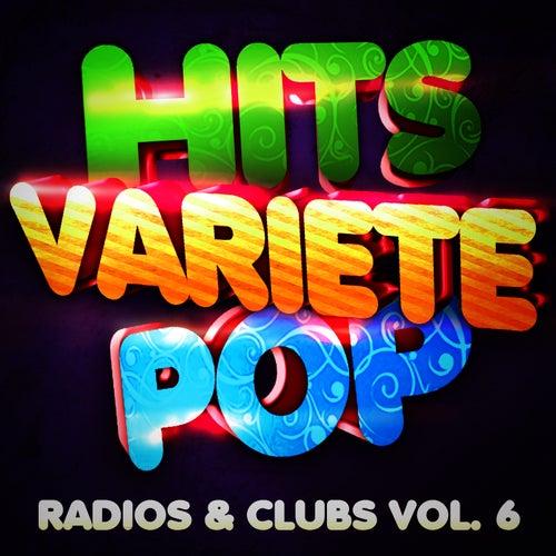 Hits Variété Pop Vol. 6 (Top Radios & Clubs) by Hits Variété Pop