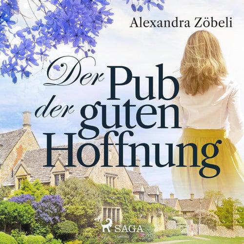 Der Pub der guten Hoffnung (Ungekürzt) von Alexandra Zöbeli