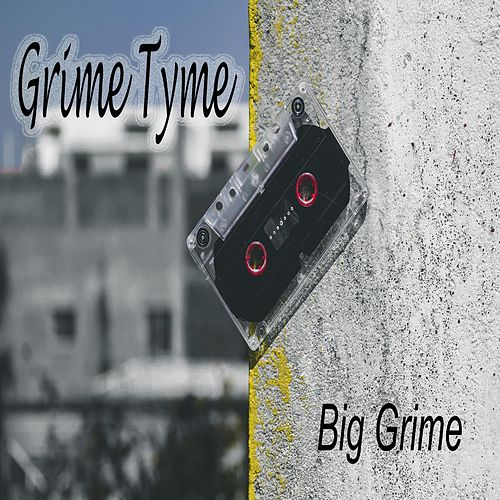 Grime Tyme (Instrumental) by Big Grime