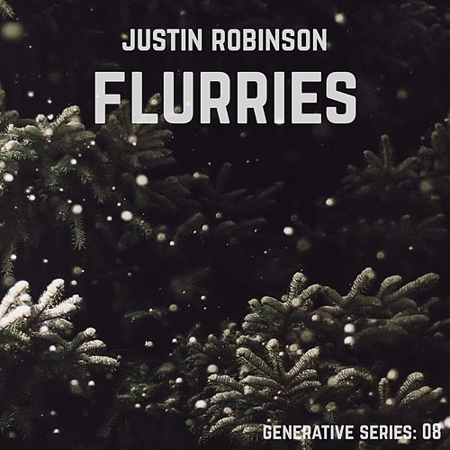 Flurries by Justin Robinson