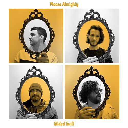 Gilded Guilt by Moose Almighty