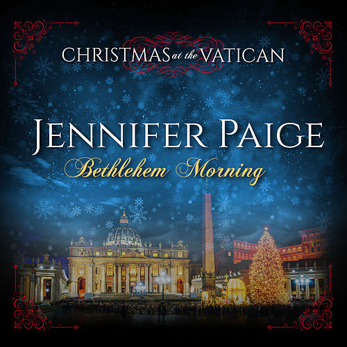 Bethlehem Morning (Christmas at The Vatican) (Live) by Jennifer Paige
