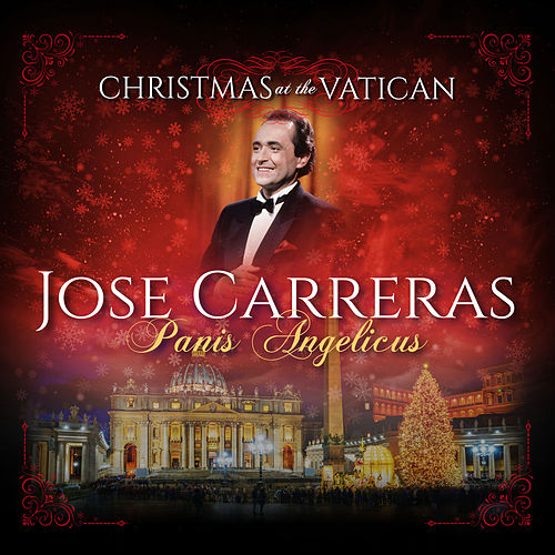 Panis Angelicus (Christmas at The Vatican) (Live) by Jose Carreras