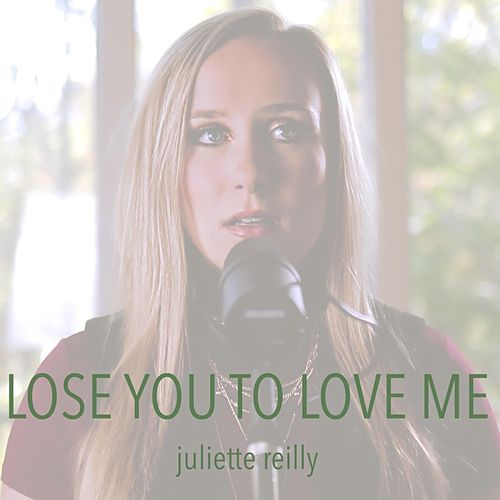 Lose You to Love Me de Juliette Reilly