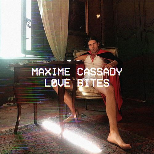 Love Bites de Maxime Cassady