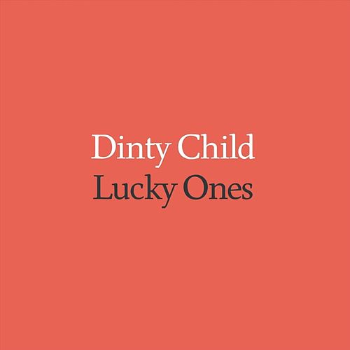 Lucky Ones by Dinty Child