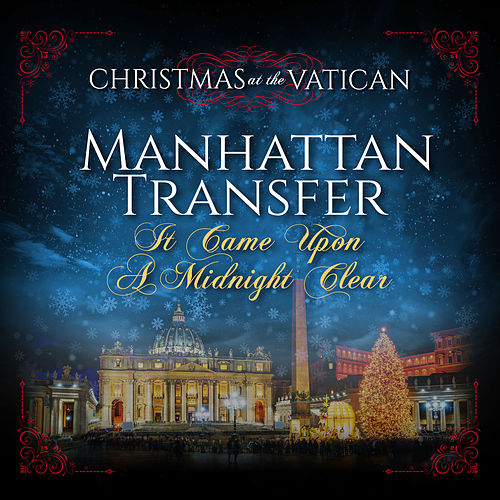 It Came Upon a Midnight Clear (Christmas at The Vatican) (Live) von The Manhattan Transfer