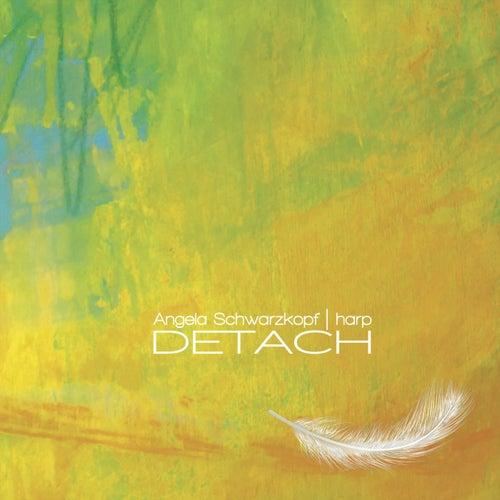 Detach by Angela Schwarzkopf