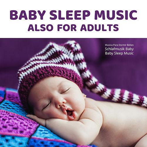 Baby Sleep Music Also for Adults de Musica Para Dormir Bebes