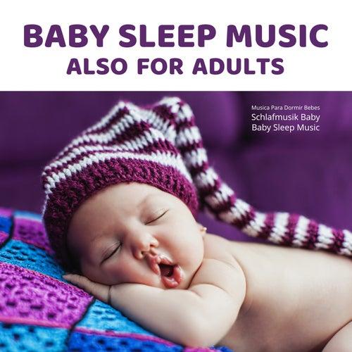 Baby Sleep Music Also for Adults de Musica Para Dormir Bebes
