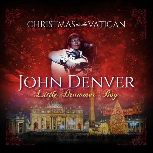 Little Drummer Boy (Christmas at The Vatican) (Live) by John Denver