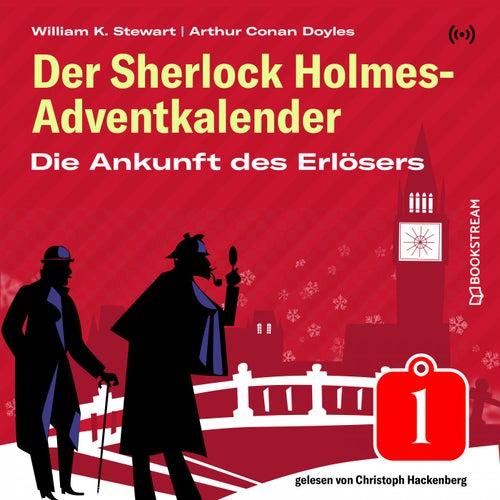 Die Ankunft des Erlösers (Der Sherlock Holmes-Adventkalender 1) von Sherlock Holmes