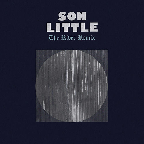 The River (Daniel Scholz Indaba Remix) by Son Little