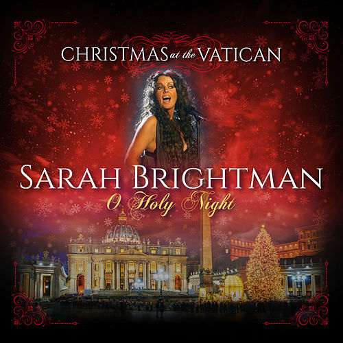 O Holy Night (Christmas at The Vatican) (Live) by Sarah Brightman
