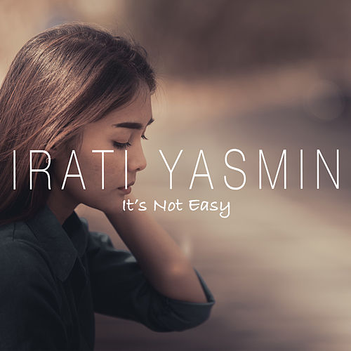 It's Not Easy by Irati Yasmin