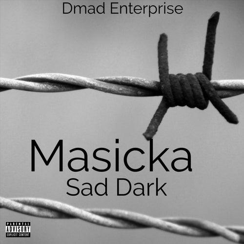 Sad Dark by Masicka