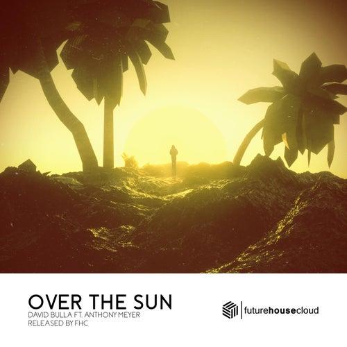 Over The Sun by David Bulla