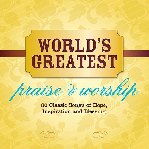 World's Greatest Praise & Worship by Maranatha! Vocal Band