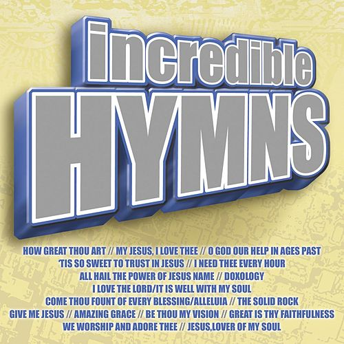 Incredible Hymns by Marantha Music