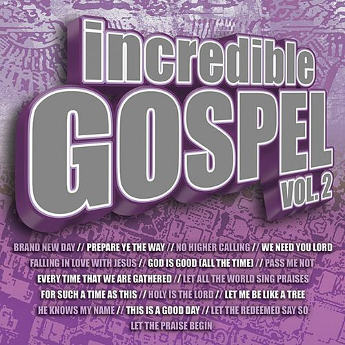 Incredible Gospel Vol. 2 by Maranatha! Gospel